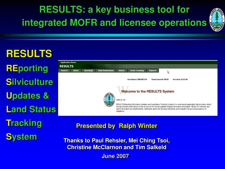 Results a key business tool for integrated mofr and licensee operations