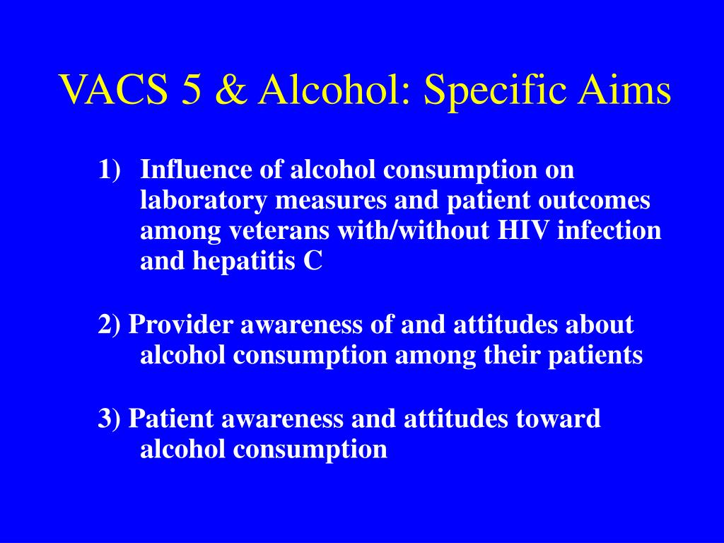 VACS 5 & Alcohol: Specific Aims