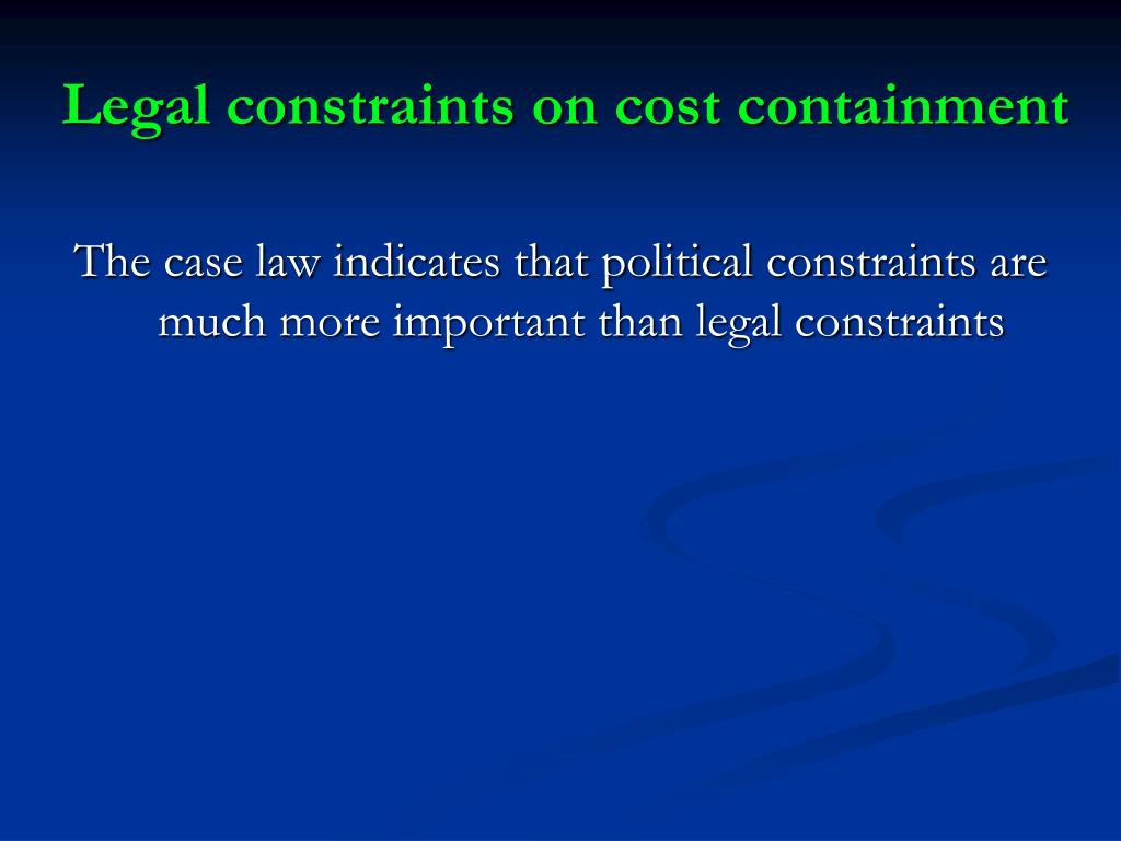 Legal constraints on cost containment