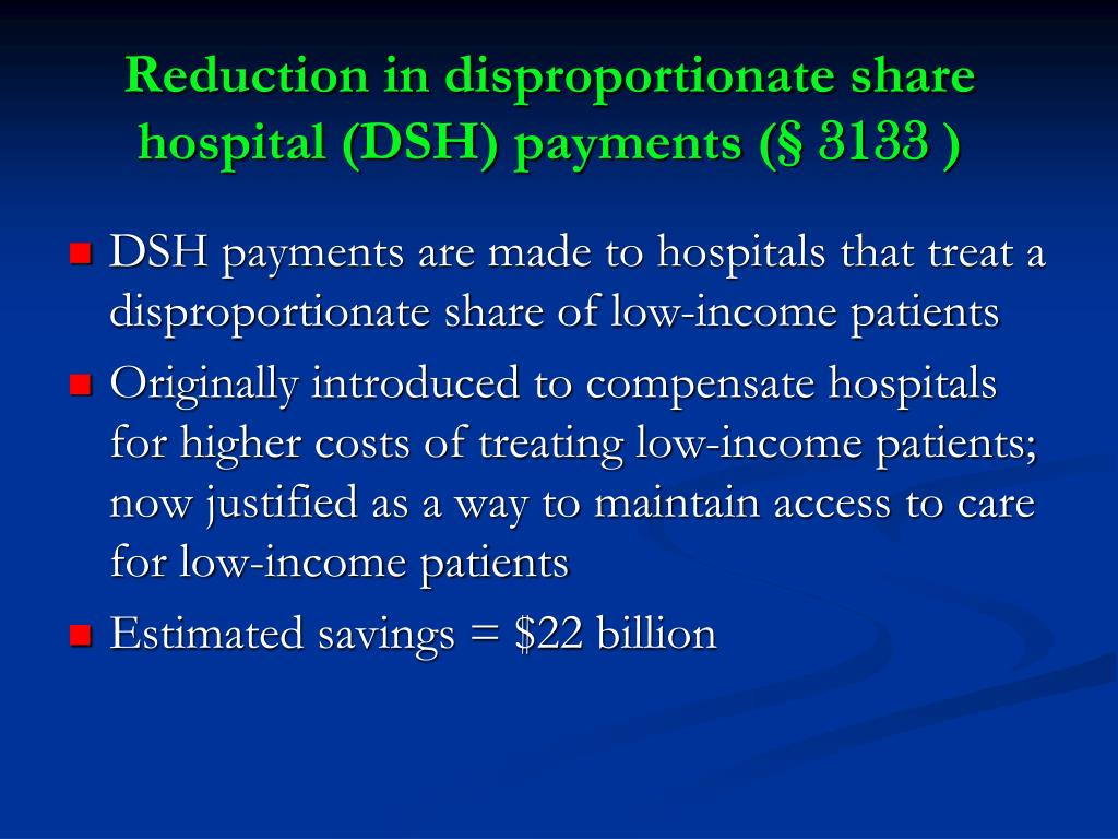 Reduction in disproportionate share hospital (DSH) payments (