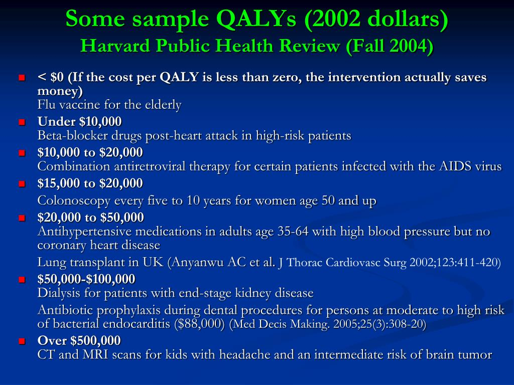 Some sample QALYs (2002 dollars)