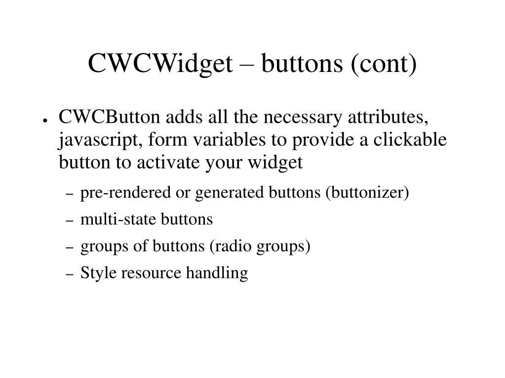 CWCWidget – buttons (cont)