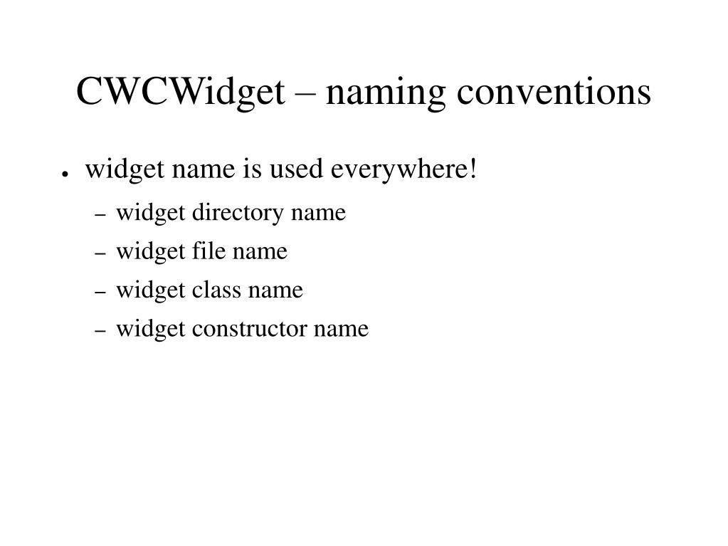 CWCWidget – naming conventions