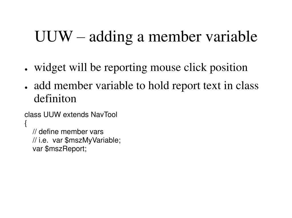 UUW – adding a member variable