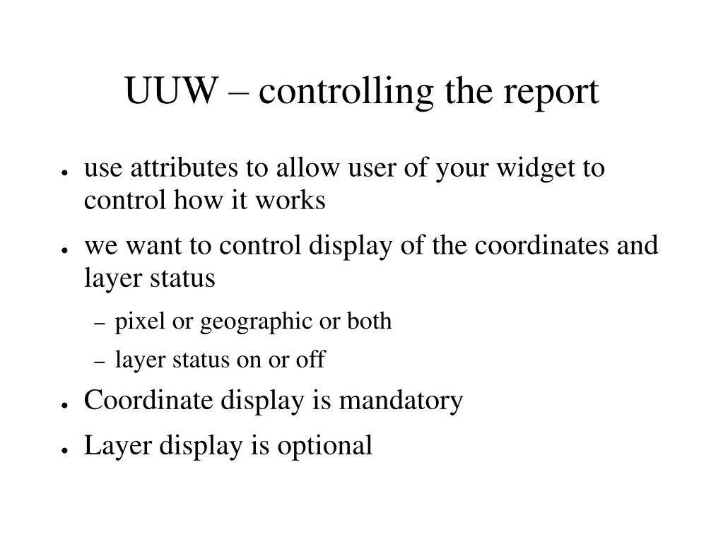 UUW – controlling the report
