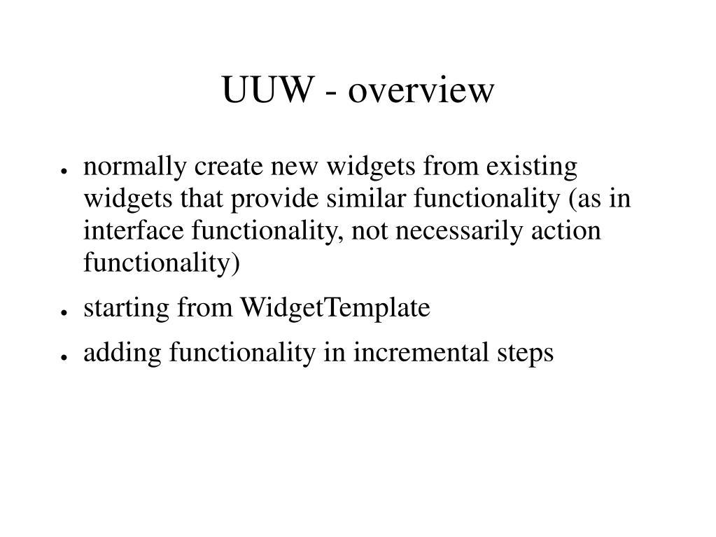 UUW - overview