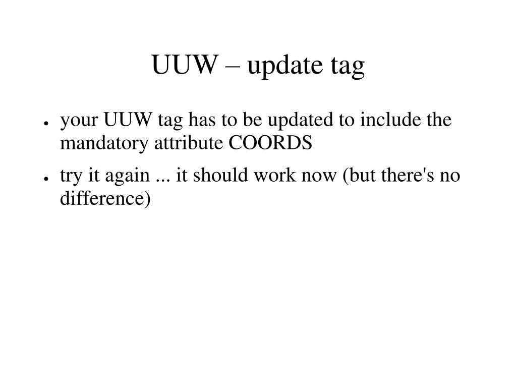 UUW – update tag