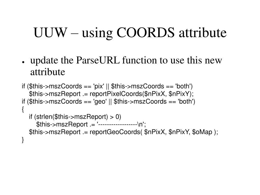 UUW – using COORDS attribute