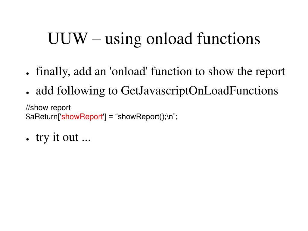 UUW – using onload functions