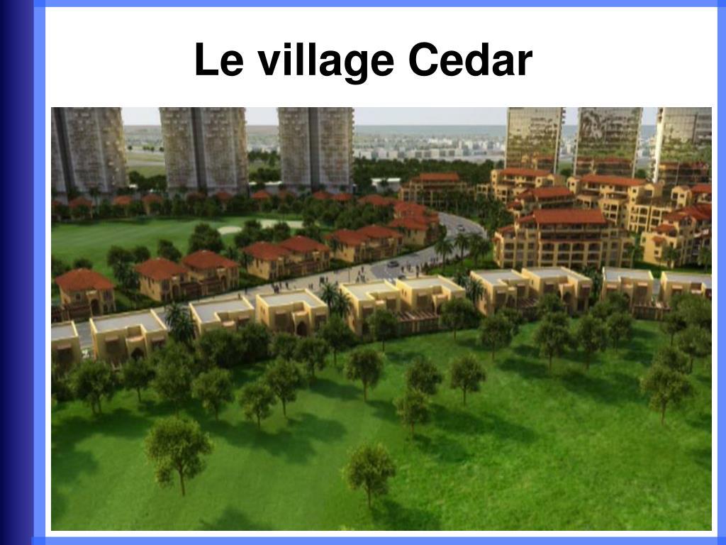 Le village Cedar