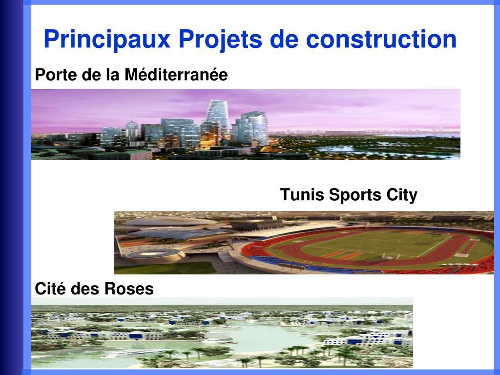Principaux Projets de construction