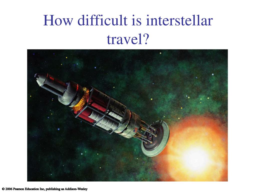 How difficult is interstellar travel?