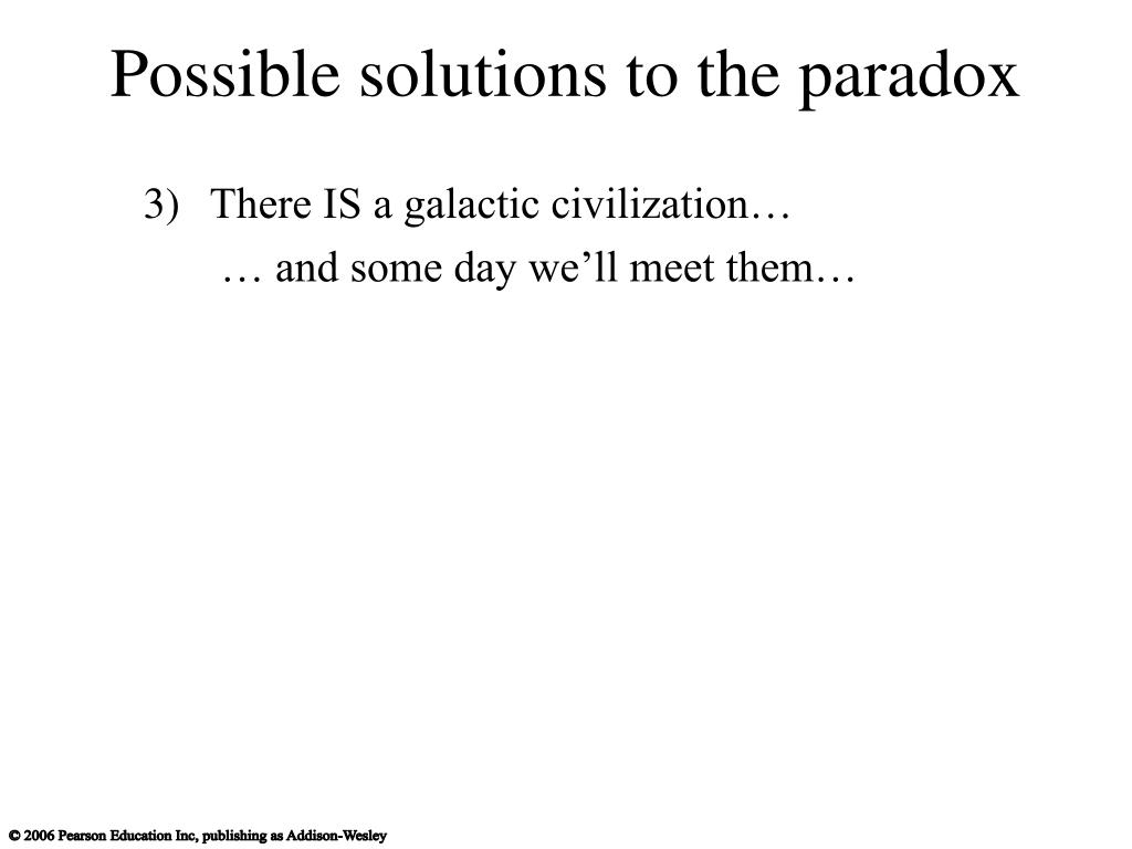 Possible solutions to the paradox