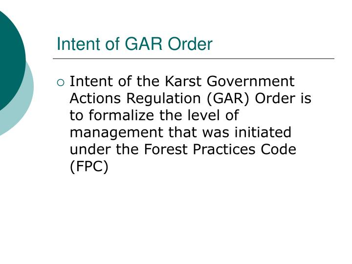 Intent of gar order
