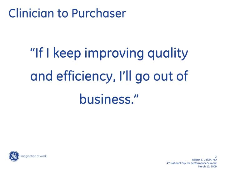 Clinician to purchaser