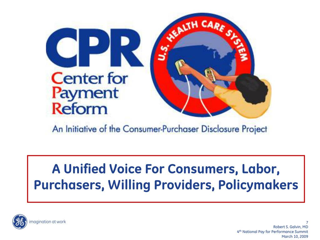 A Unified Voice For Consumers, Labor, Purchasers, Willing Providers, Policymakers