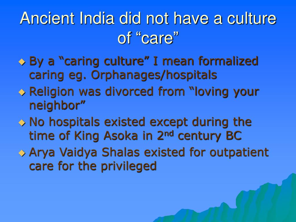 "Ancient India did not have a culture of ""care"""