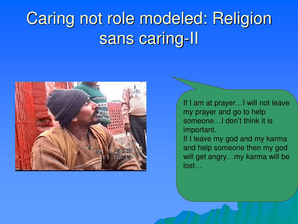Caring not role modeled: Religion sans caring-II