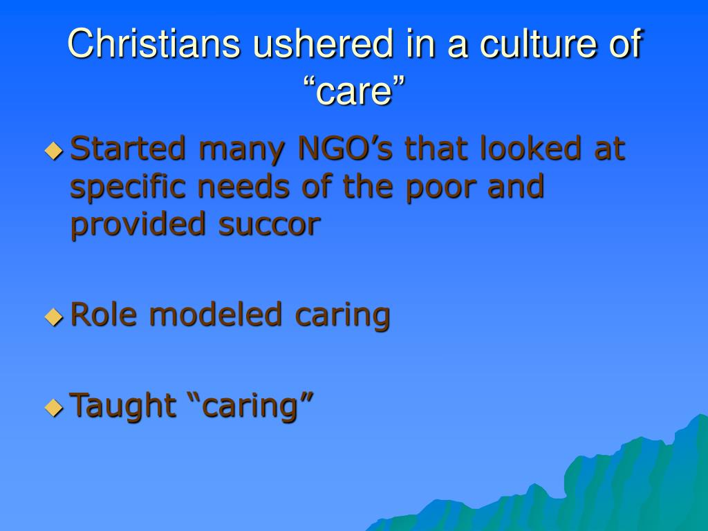 "Christians ushered in a culture of ""care"""