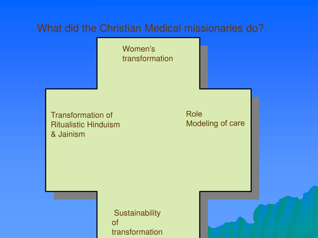 What did the Christian Medical missionaries do?