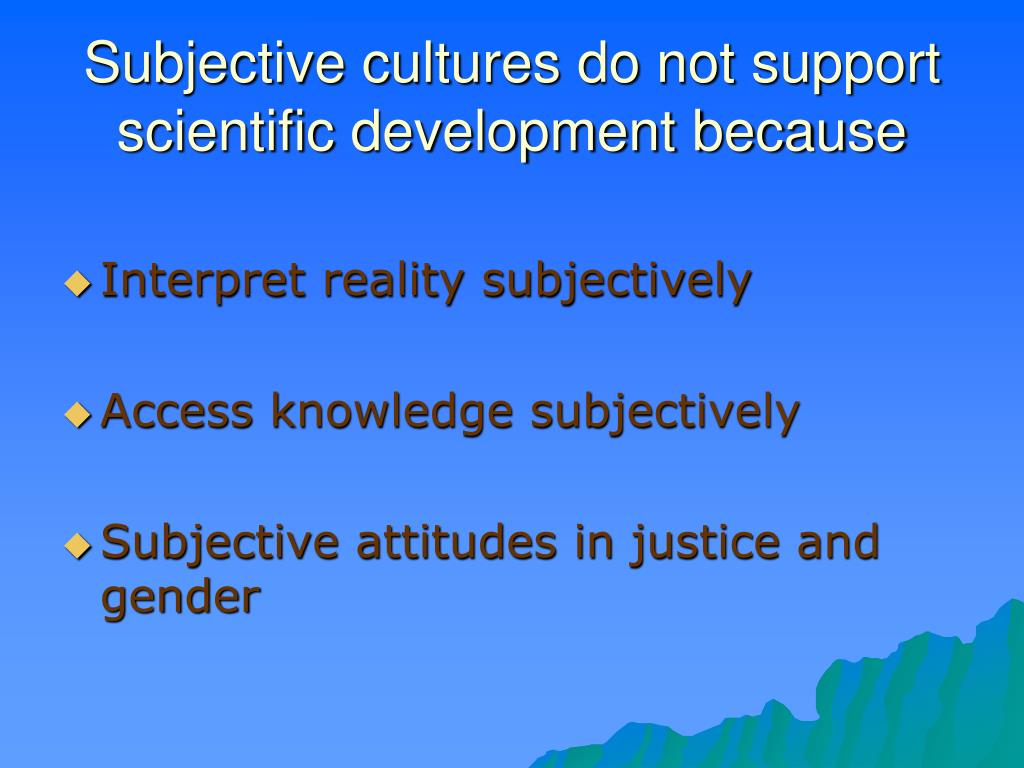 Subjective cultures do not support