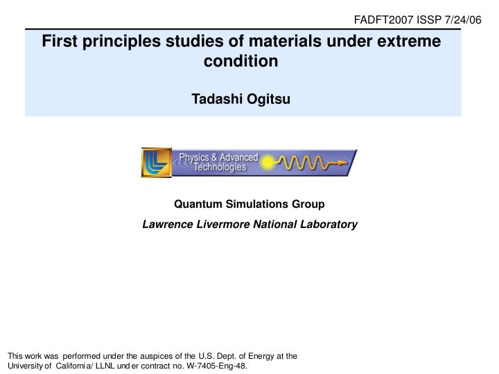 First principles studies of materials under extreme condition tadashi ogitsu