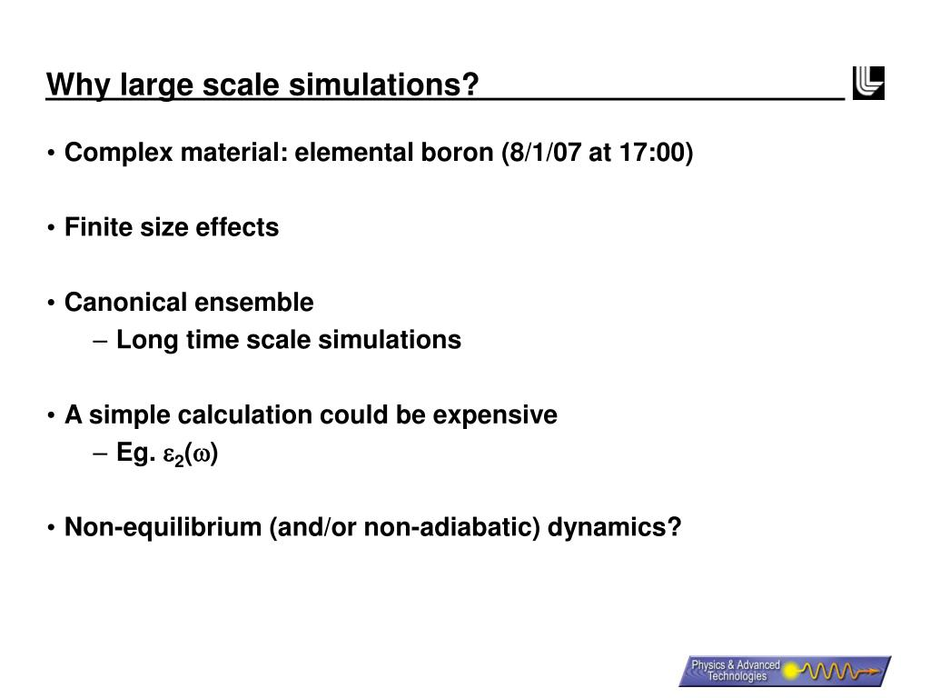 Why large scale simulations?