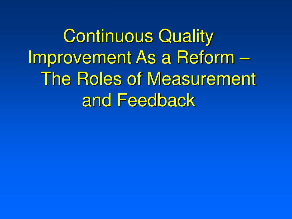Continuous Quality Improvement As a Reform –