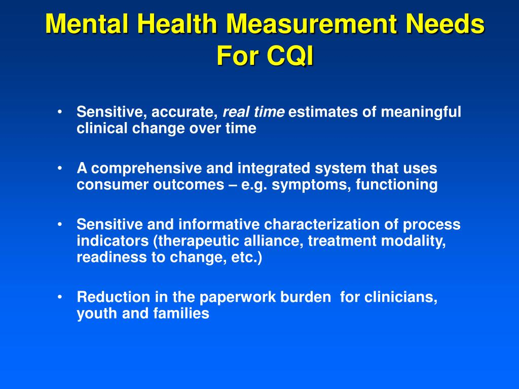 Mental Health Measurement Needs  For CQI