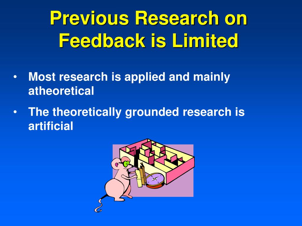 Previous Research on Feedback is Limited