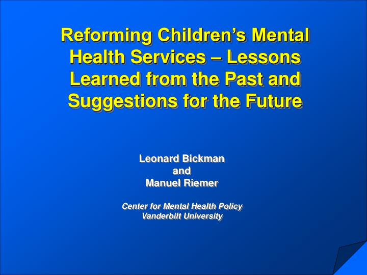 Reforming Children's Mental Health Services – Lessons Learned from the Past and Suggestions for ...