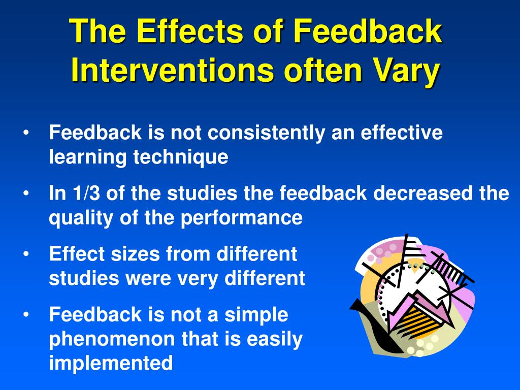 The Effects of Feedback Interventions often Vary