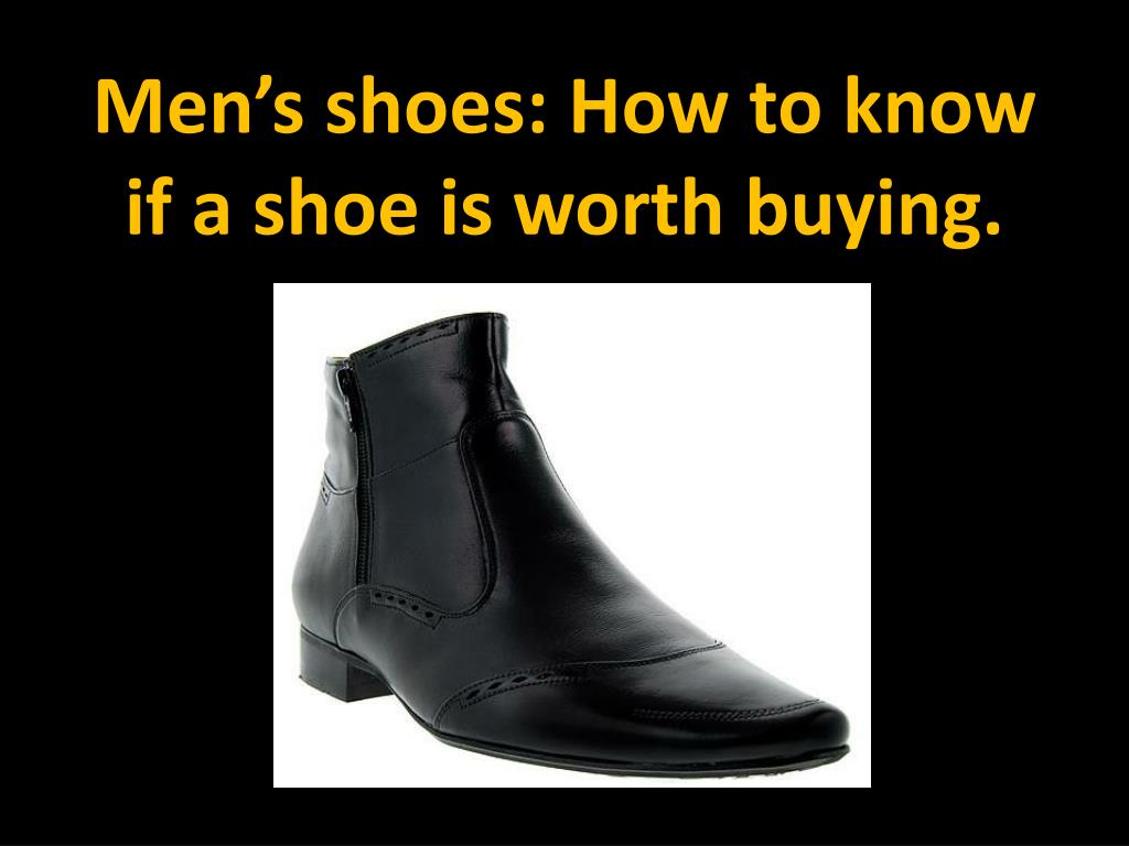 Men's shoes: How to know if a shoe is worth buying.