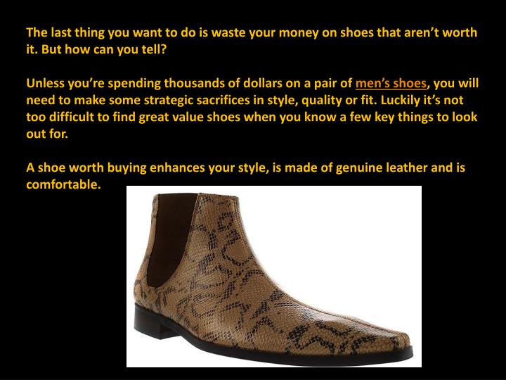 The last thing you want to do is waste your money on shoes that aren't worth it. But how can you t...