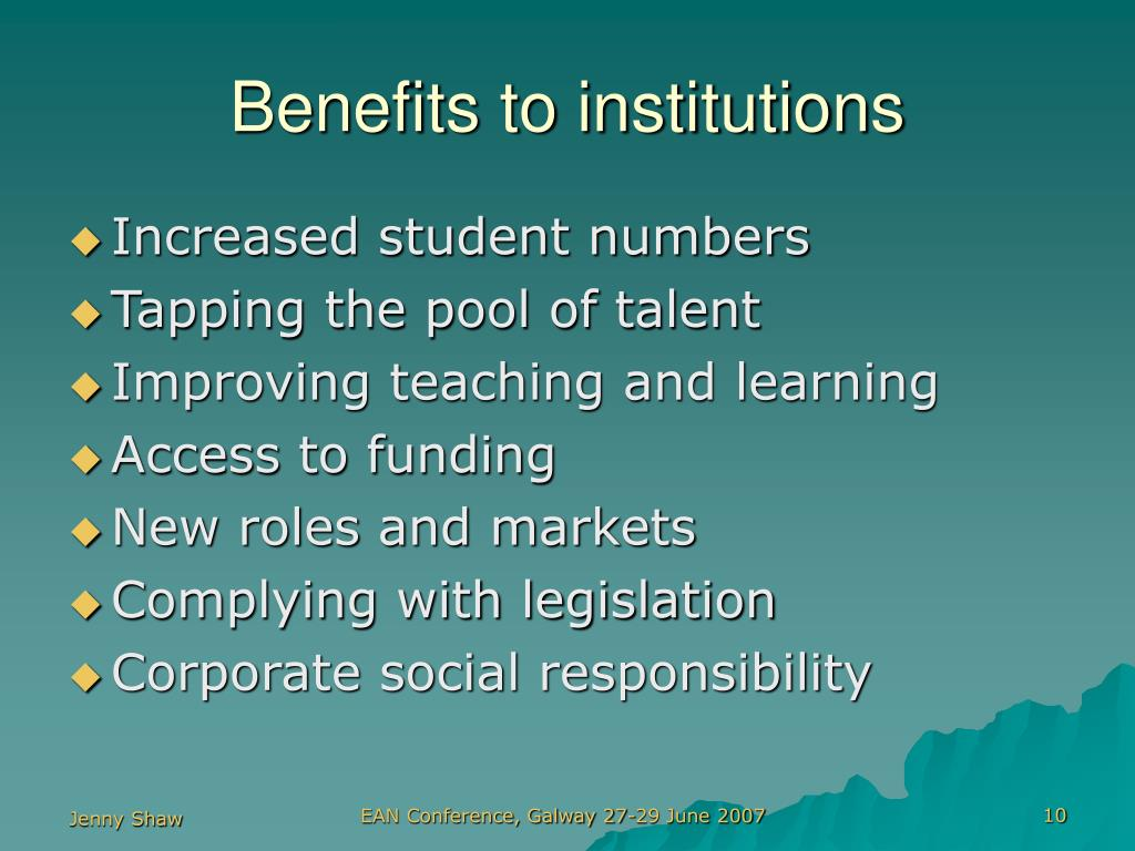 Benefits to institutions