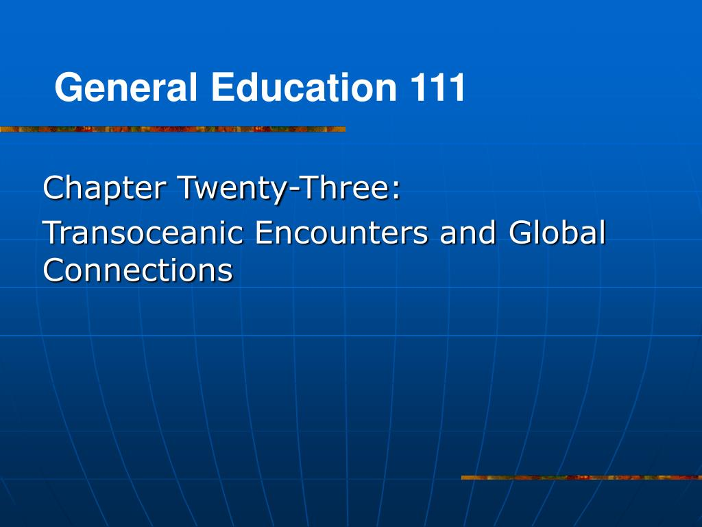 chapter twenty three transoceanic encounters and global connections l.