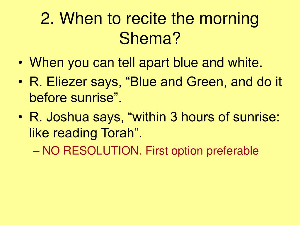 2. When to recite the morning Shema?