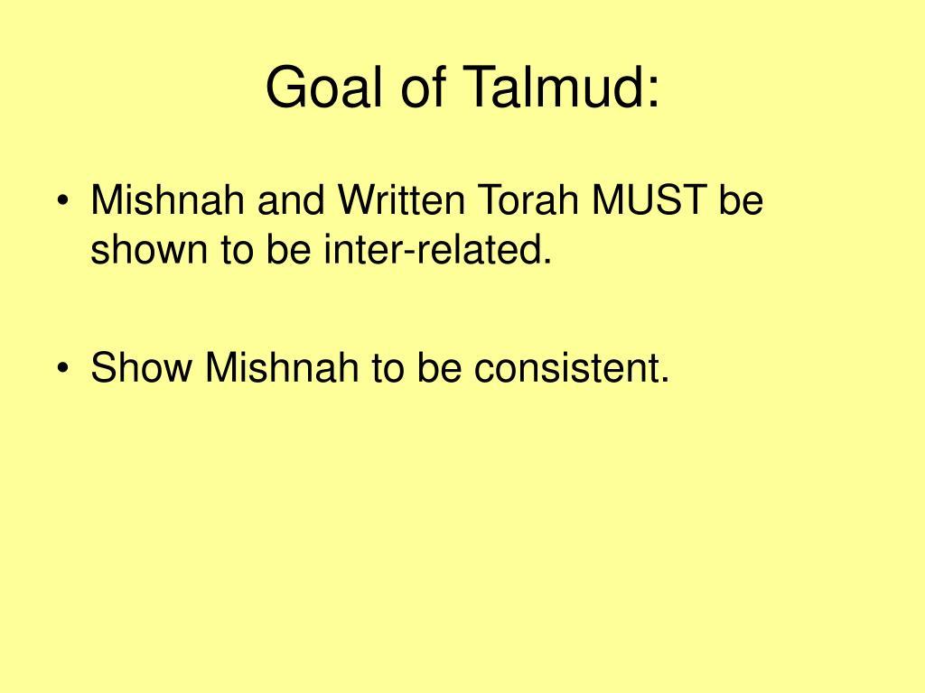 Goal of Talmud: