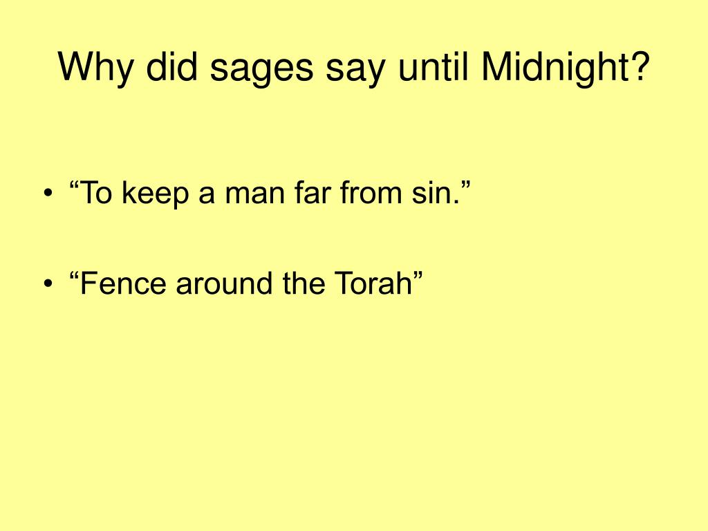 Why did sages say until Midnight?