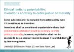 ethical limits to patentability inventions contrary to ordre public or morality