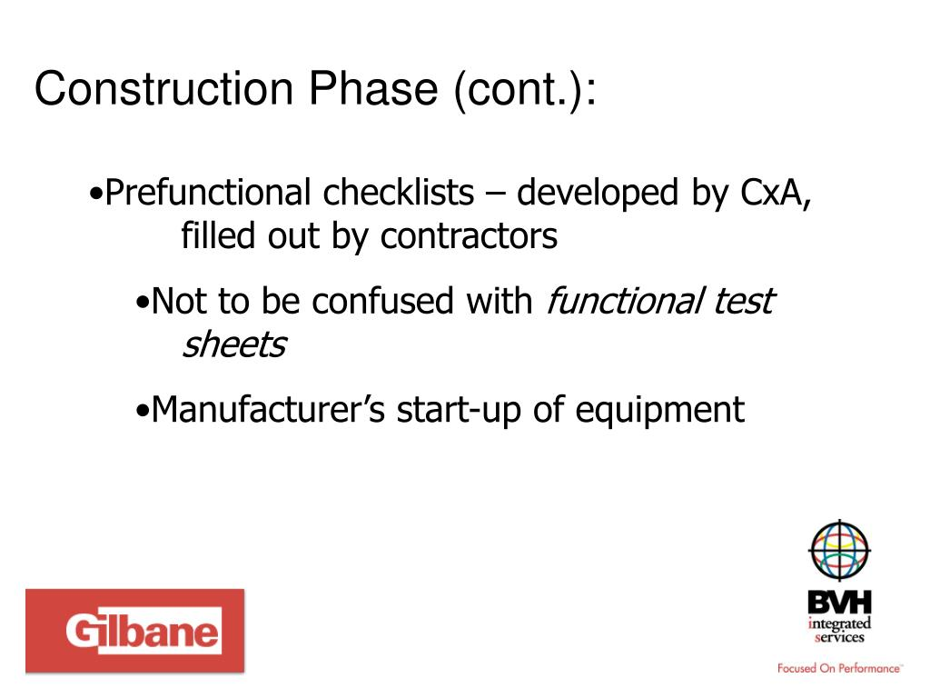 Construction Phase (cont.):