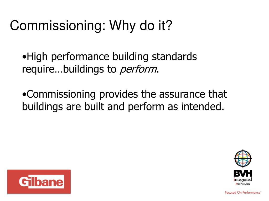 Commissioning: Why do it?