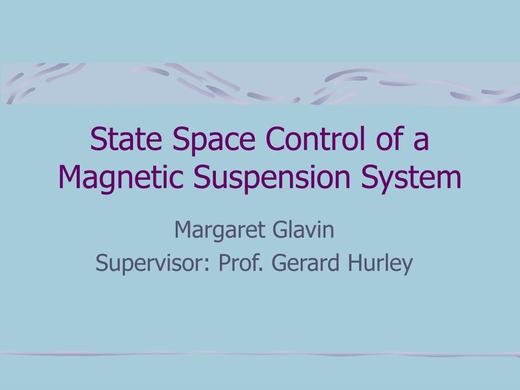 state space control of a magnetic suspension system l.