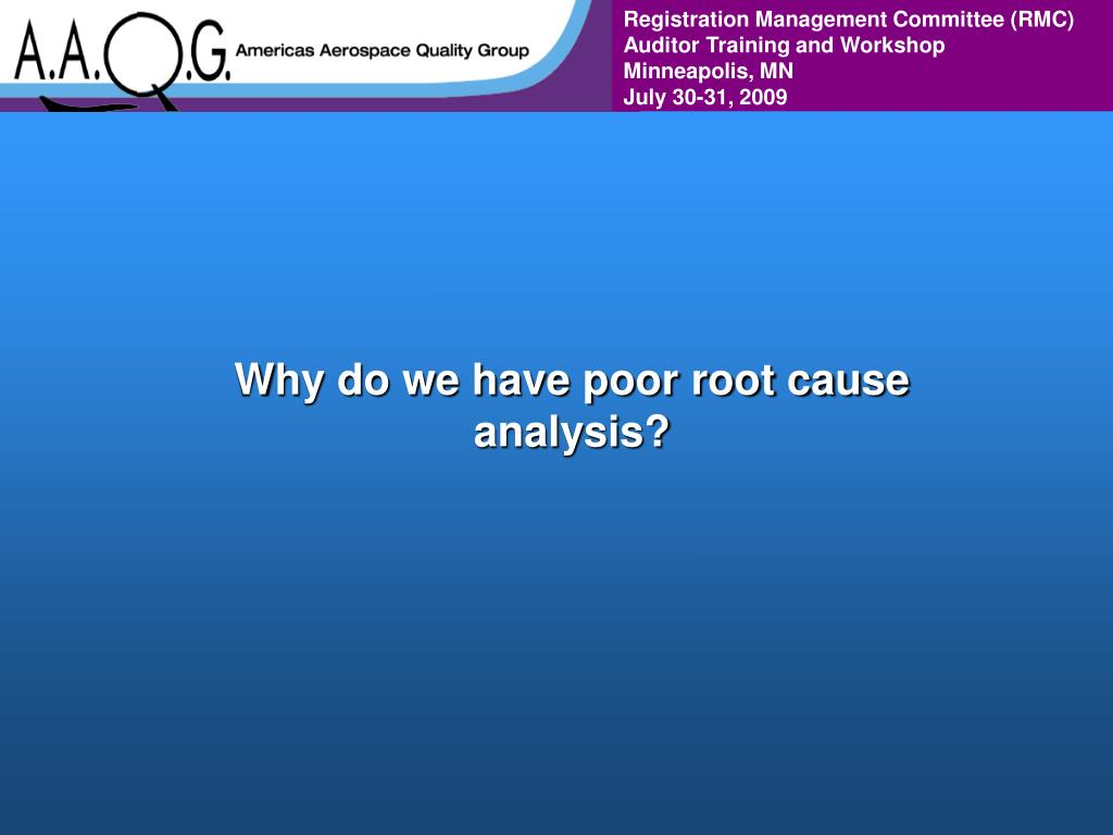Why do we have poor root cause analysis?