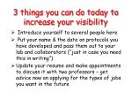 3 things you can do today to increase your visibility