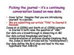 picking the journal it s a continuing conversation based on new data