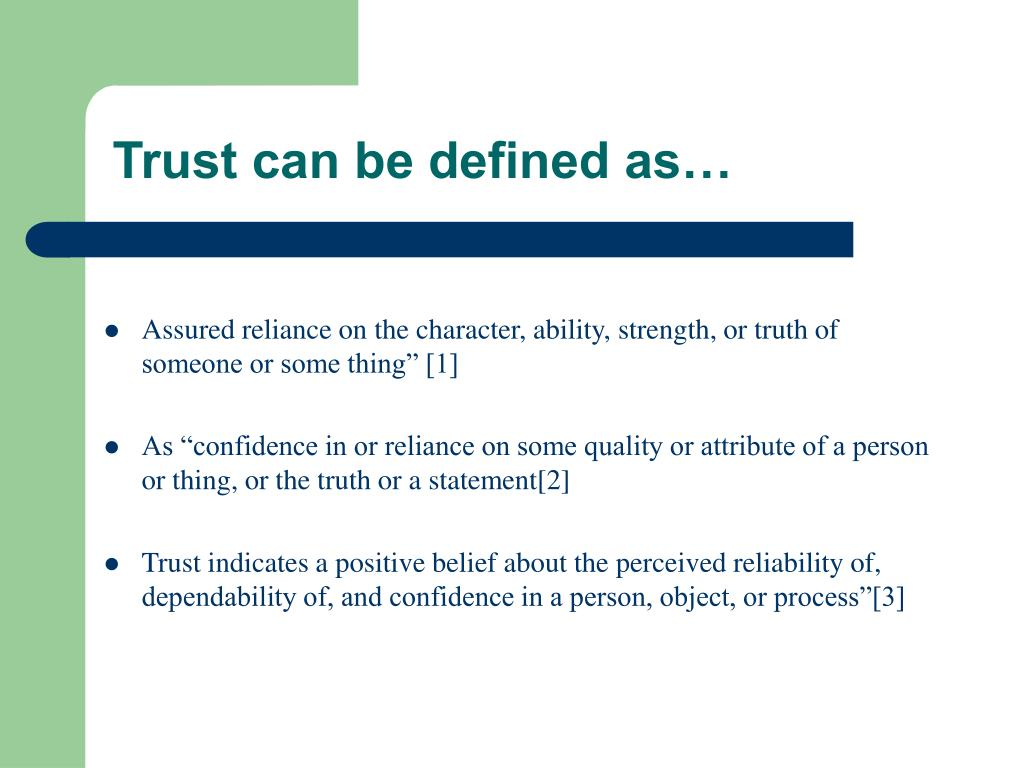 Trust can be defined as…