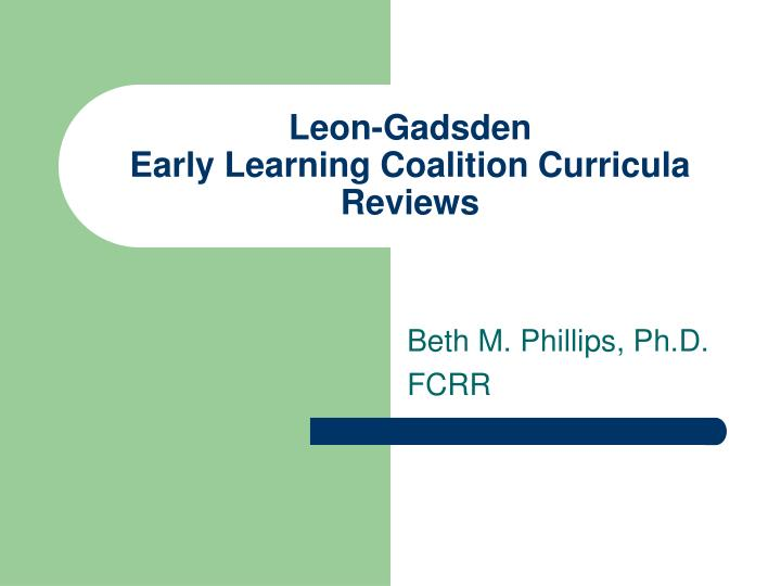 Leon gadsden early learning coalition curricula reviews