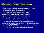continuing safety commitment