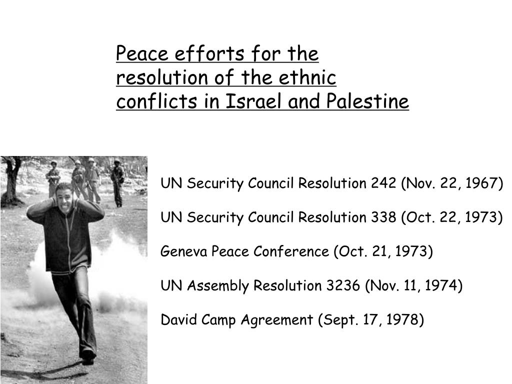 Peace efforts for the resolution of the ethnic conflicts in Israel and Palestine